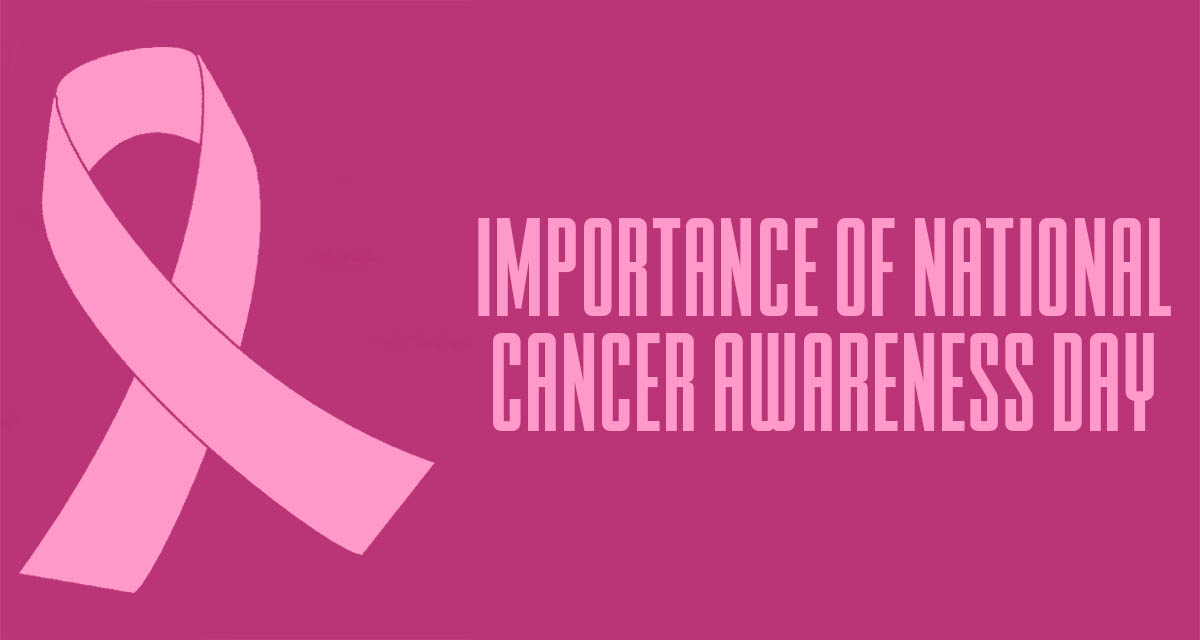 National cancer awareness day 2020: symptoms, early detection, and treatment