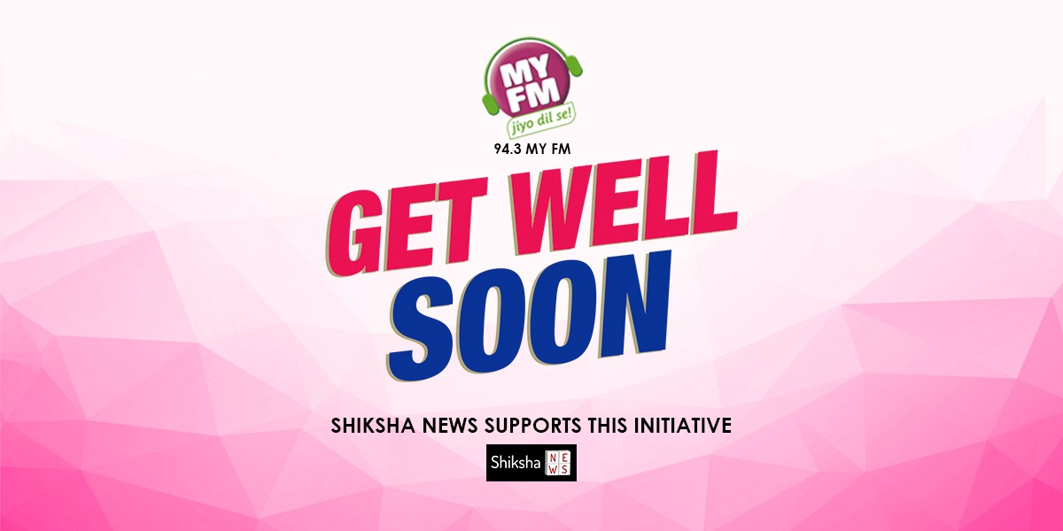 "Shiksha News supports 94.3 MyFm's initiative ""Get Well Soon"""
